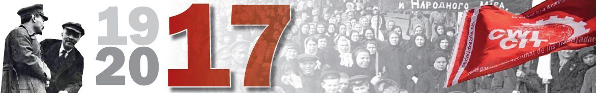 1917 Revolution CWI website: Commemorating and defending the Russian Revolution